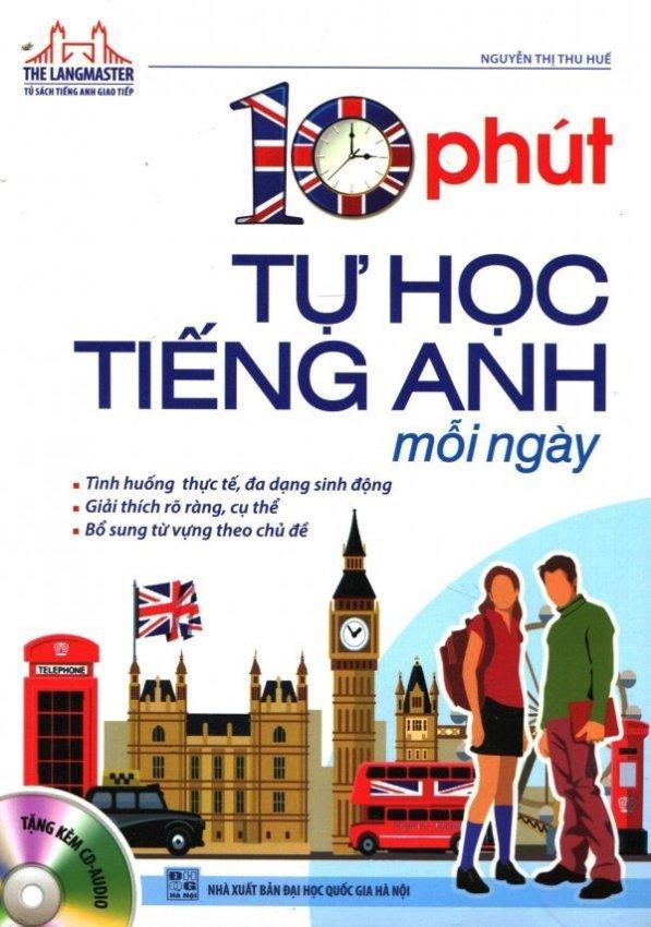 10 Phút Tự Học Tiếng Anh Mỗi Ngày (Kèm 1 CD) - Tái Bản 2016 - Nguyễn Thị Thu Huế