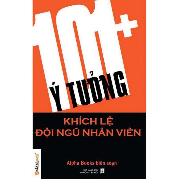 101+ Ý Tưởng Khích Lệ Đội Ngũ Nhân Viên – Nhiều tác giả