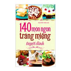 140 Món Ngon Tráng Miệng Tuyệt Đỉnh