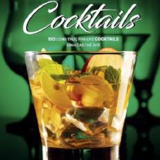155 Công Thức Pha Chế Cocktails Đỉnh Cao Trên Thế Giới