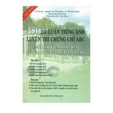 180 Đề Luận Tiếng Anh - Luyện Thi Chứng Chỉ ABC