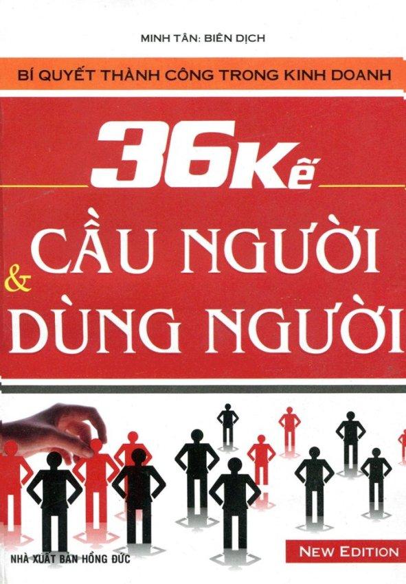 36 Kế Cầu Người Và Dùng Người