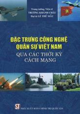 53_Đặc trưng công nghệ quân sự Việt Nam qua các thời kỳ cách mạng
