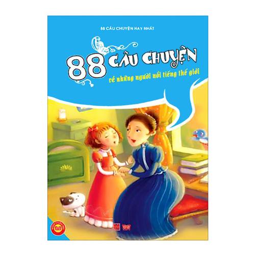 88 Câu Chuyện Về Những Người Nổi Tiếng Thế Giới