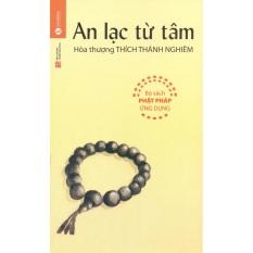 An Lạc Từ Tâm - Hòa Thượng Thích Thánh Nghiêm,Thích Quang Định