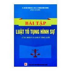 Bài Tập Luật Tố Tụng Hình Sự - Đỗ Đức Hồng Hà, Hoàng Đình Chung