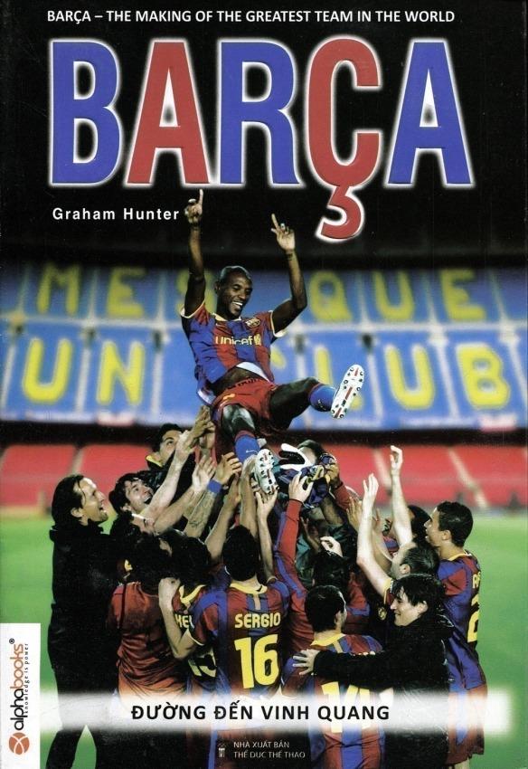 Barça - Đường đến vinh quang - Graham Hunter