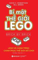 Bí Mật Thế Giới Lego - Bill Breen,David C. Robertson,Thu Trang,Diệu Anh