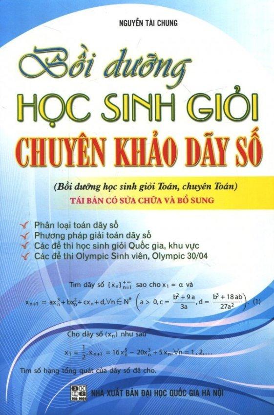 Bồi Dưỡng Học Sinh Giỏi Chuyên Khảo Dãy Số - Nguyễn Tài Chung