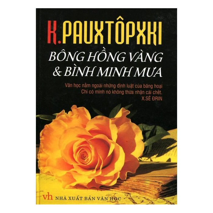 Bông Hồng Vàng Và Bình Minh Mưa - K. G. Paustovsky