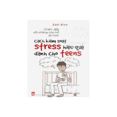 Cách kiểm soát Stress hiệu quả dành cho teens