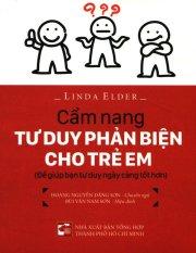 Cẩm Nang Tư Duy Phản Biện Cho Trẻ Em - Linda Elder,Hoàng Nguyễn Đăng Sơn