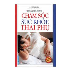 Chăm Sóc Sức Khỏe Thai Phụ