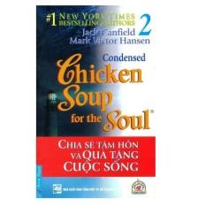 Chicken Soup For The Soul 2 - Chia Sẻ Tâm Hồn Và Quà Tặng Cuộc Sống - Jack Canfield (Tái Bản 2012)