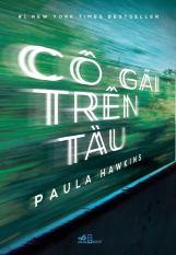 Cô Gái Trên Tàu – Paula Hawkins