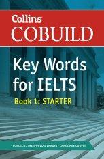 Collins Cobuild - Key Words For IELTS (Book 1: Starter)