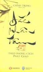 Đắc Nhân Tâm Theo Phong Cách Phật Giáo - Chính Trung (Biên tác)