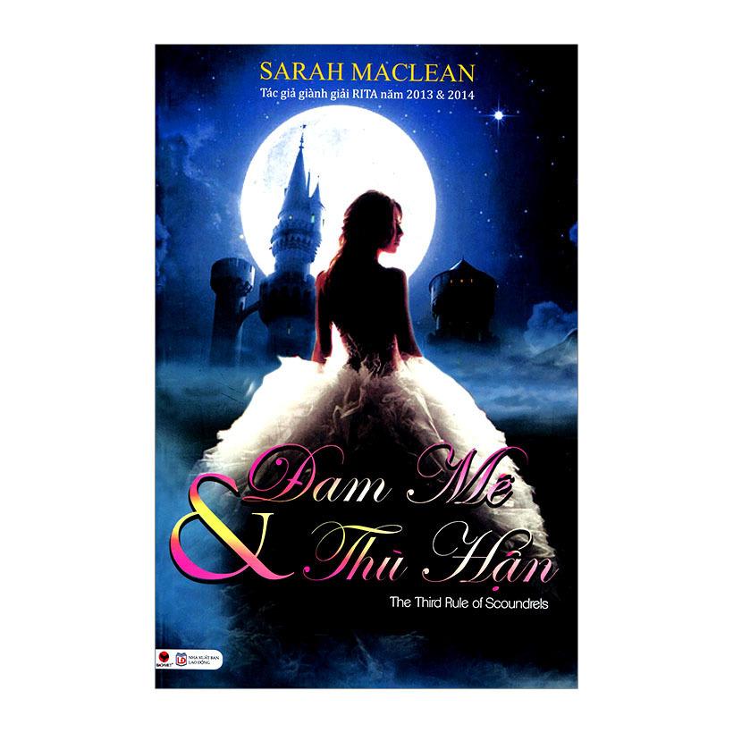 Đam Mê Và Thù Hận - Sarah MacLean