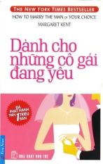 Dành Cho Những Cô Gái Đang Yêu (Tái Bản 2013) - An Bình, Việt Hà, Margaret Kent