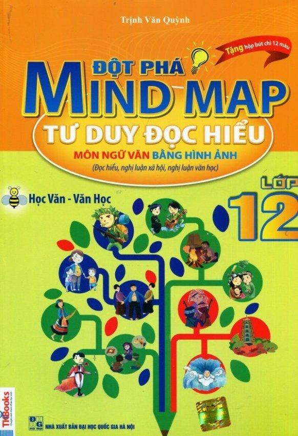 Đột Phá Mind Map - Tư Duy Đọc Hiểu Môn Ngữ Văn Bằng Hình Ảnh - Lớp 12 (Tặng Hộp Bút Chì 12 Màu) - Trịnh Văn Quỳnh
