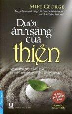 Dưới Ánh Sáng Của Thiền (Kèm 1 CD) - GS. Minh Chi và Mike George