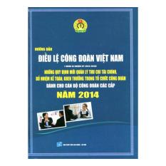 Hướng Dẫn Điều Lệ Công Đoàn Việt Nam 2014