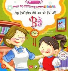 Làm Thế Nào Để Cư Xử Tốt Với Bà (Song Ngữ) - Nhiều Tác Giả,Thu Trang