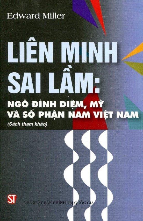 Liên Minh Sai Lầm: Ngô Đình Diệm, Mỹ Và Số Phận Nam Việt Nam