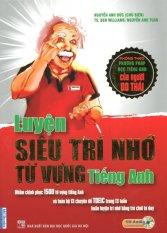 Luyện Siêu Trí Nhớ Từ Vựng Tiếng Anh (Kèm 1 CD) - Nguyễn Anh Đức