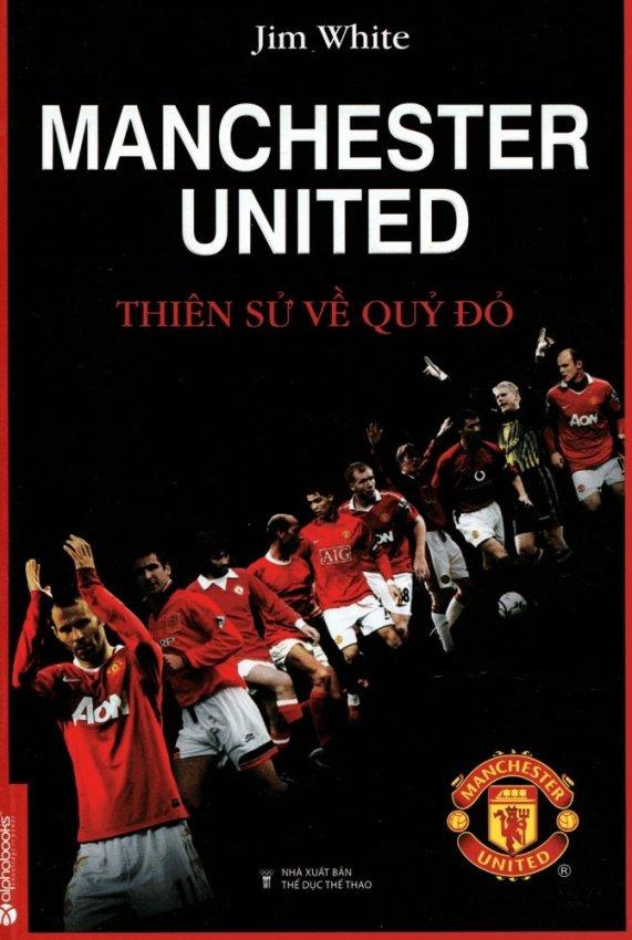 Manchester United - Thiên Sử Về Quỷ Đỏ