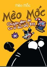 Mèo Mốc - Chuyện Đèn Đỏ & Cái Lỗ Đen Vũ Trụ