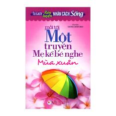 Mỗi Tối Một Truyện Mẹ Kể Bé Nghe - Mùa Xuân - Dương Minh Hào