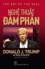 Nghệ Thuật Đàm Phán - Donald J. Trump,Tony Schwartz,Nguyễn Đăng Thiều