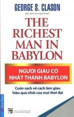 Người Giàu Có Nhất Thành Babylon (Tái Bản 2016) - Võ Hưng Thanh, George S. Clason