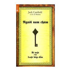 Người Nam Châm - Bí Mật Của Luật Hấp Dẫn - Jack Canfield,D.D. Watkins,Thu Huyền,Thanh Minh