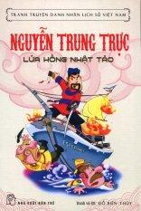 Nguyễn Trung Trực - Lửa Hồng Nhật Tảo - Đỗ Biên Thùy
