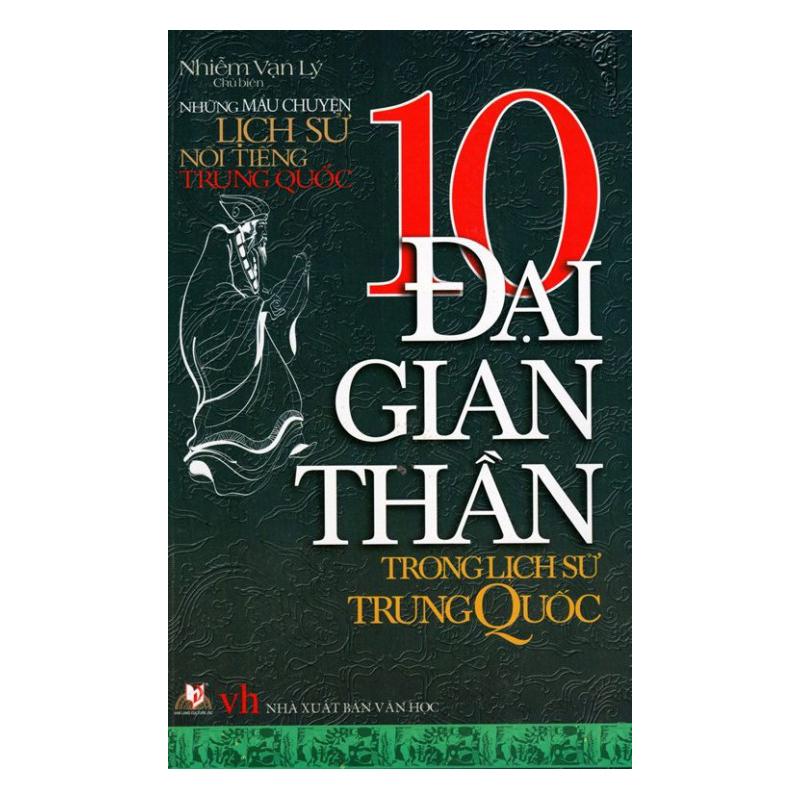 Những Mẩu Chuyện Lịch Sử Nổi Tiếng Trung Quốc - 10 Đại Gian Thần Trong Lịch