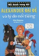 Nổi Danh Vang Dội - Alexander Đại Đế Và Lý Do Nổi Tiếng - Phil Robins