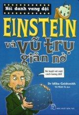 Nổi Danh Vang Dội - Einstein Và Vũ Trụ Giãn Nở - Dr Mike Goldsmith