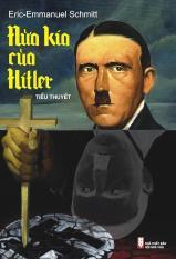 Nửa Kia Của Hitler (Tái Bản 2014) - Eric Emmanuel Schmitt