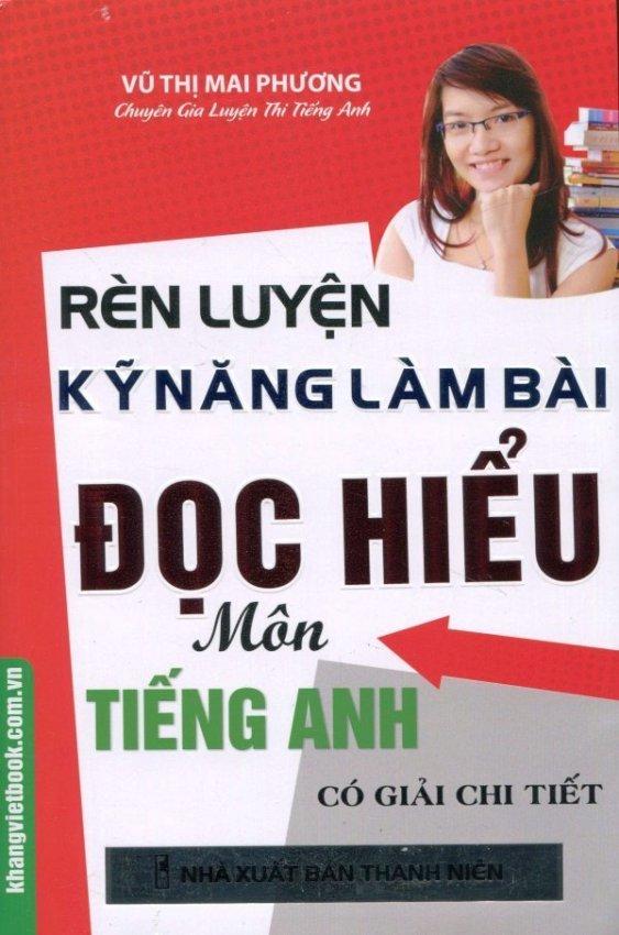 Rèn Luyện Kỹ Năng Làm Bài Đọc Hiểu Môn Tiếng Anh - Cô Vũ Mai Phương