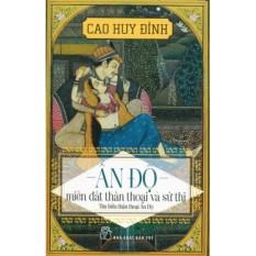 Sách Ấn Độ - Miền Đất Thần Thoại Và Sử Thi + Tặng 1 Bookmark và 1 Gói bọc sách Plastic bảo vệ cao cấp