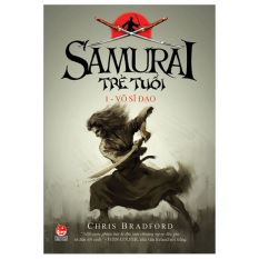 Samurai Trẻ Tuổi - Tập 1: Võ Sĩ Đạo - Chris Bradford