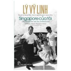 Singapore Của Tôi: Câu Chuyện Của Một Phụ Nữ Khách Gia