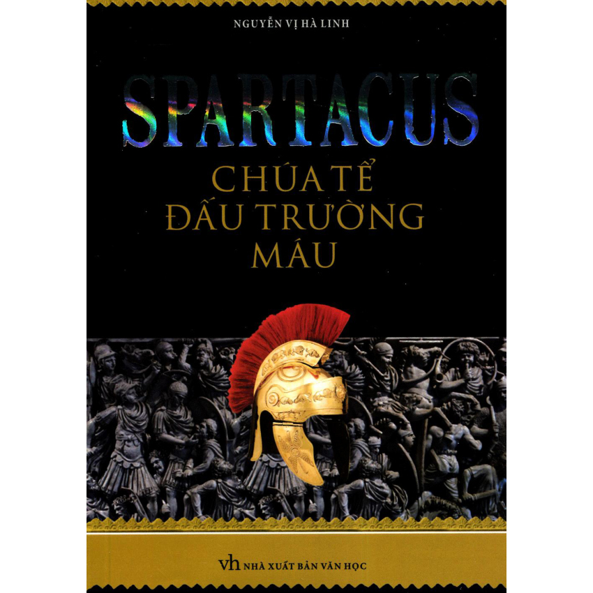 Spartacus - Chúa Tể Đấu Trường Máu - Nguyễn Vị Hà Linh