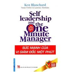 Sức Mạnh Của Vị Giám Đốc Một Phút (Tái Bản 2012) - Ken Blanchard
