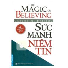Sức Mạnh Niềm Tin (Tái Bản 2015)