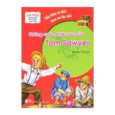 Tác Phẩm Kinh Điển Nổi Tiếng Thế Giới - Những Cuộc Phiêu Lưu Của Tom Sawyer - Mark Twain