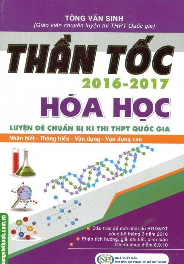 Thần Tốc 2016 - 2017: Hóa Học - Tòng Văn Sinh