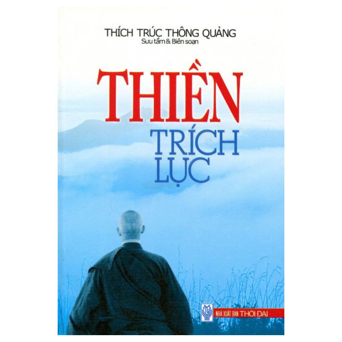 Thiền Trích Lục - Thích Trúc Thông Quảng (Sưu Tầm & Biên Soạn)